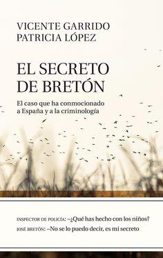 EL SECRETO DE BRETÓN. El caso que ha conmocionado a España y a la criminología