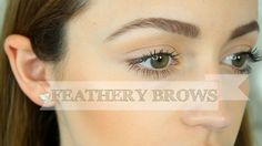 ''Feathery'' Natural Looking #Eyebrows #beauty #WomanToWomanDIY