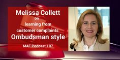 Melissa Collett on learning from customer complaints Ombudsman style - MAF107