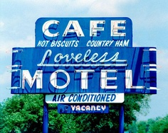 Loveless Motel - Nashville, TN  The Loveless Motel / Cafe opened its doors in 1951. Lon and Annie Loveless started serving their home cooked fare right out the front door of their charming 1900 farm house.