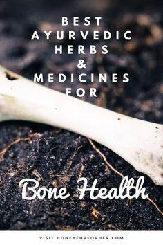 Top 5 Ayurvedic Herbs And Medicines For Bones Healing & Health, Ayurvedic Herbs For Fractures, Osteoporosis #ayurveda #ayurvedalife #herbalmedicine #medicinalherbs #honeyfurforher