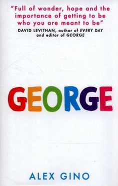 *Young Adult Fiction*  A bright, bold debut about a girl who happens to have been born a boy but refuses to let that stand in the way of her dream, 'George' is a pertinent and poignant middle-grade read for kids of all backgrounds.