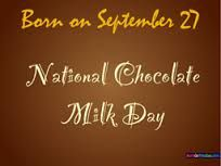 September 27 National Chocolate Milk Day Day National Chocolate Milk