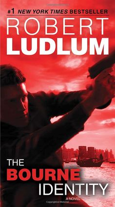 The Bourne Identity (Jason Bourne Book #1): A Novel: Robert Ludlum: