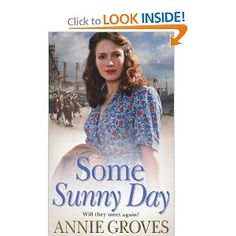 Some Sunny Day--Rosie loses everything when the Germans bomb Liverpool, so she signs on to be a Land Girl... another good book from Annie Groves