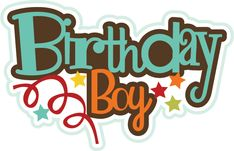 Birthday Boy SVG files birthday svg files birthday svg cuts cute svgs free svg files for scrapbooking