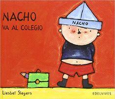 """Hoy queremos recomendaros un libro para los más peques. Se llama """"Nacho va al colegio"""", ideal para que no sientan que las escuelas infantiles son un sitio triste ni que sus familias les dejan allí por un motivo malo"""