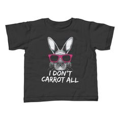 Funny Girl's I Don't Carrot All Bunny Rabbit T-Shirt - Unisex Fit. $25.00 from #Boredwalk