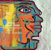 Looking Down Under : Contemporary Artists from Australia