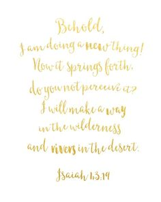 Gold Foil Isaiah Print / Scripture Print / Behold I Am Doing a New Thing Print / Bible Verse Print / Bible Quotes For Teens, Isaiah 43 19, Prayer And Fasting, Spiritual Quotes, Spiritual Growth, Positive Quotes, Bible Scriptures, Daily Scripture, Spiritual Inspiration