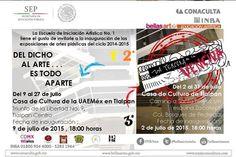 Del dicho al Arte... es todo aparte del 9 al 27 de julio de 2015 Casa de Cultura de la UAEMéx en Tlalpan