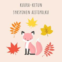Kuura-ketun syksyinen aistipolku Learn Finnish, Kindergarten Crafts, Education, Learning, School, Day, Kids, Home Decor, Autumn