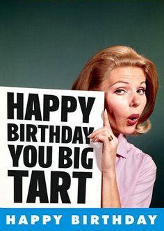 Happy Birthday You Big Tart