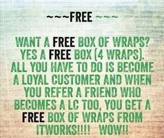Unlimited amount of free wraps or money towards other products!!