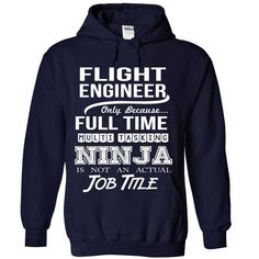 FLIGHT ENGINEER Only Because Full Time Multi Tasking NINJA Is Not An Actual Job Title T-Shirts, Hoodies. Get It Now ==> https://www.sunfrog.com/No-Category/FLIGHT-ENGINEER--Job-title-4331-NavyBlue-Hoodie.html?id=41382