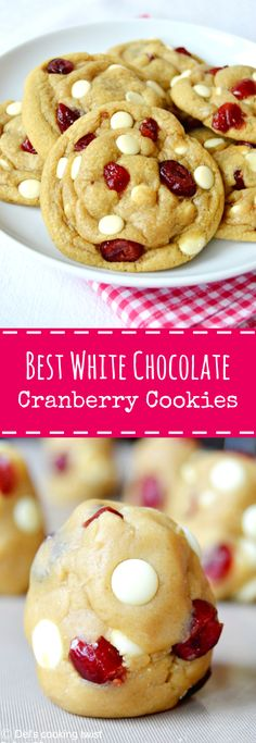 Best Ever White Chocolate Cranberry Cookies. Soft, sweet and chewy! | Del's cooking twist