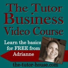 Tutor Business Video Course (for FREE).  Awesome blog with lots of great ideas for small group and one-on-one.  www.the-tutor-house.com