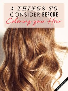 What to know before coloring your hair // 4 great tips!