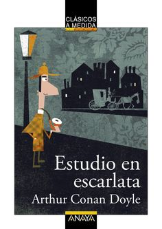 """Estudio en escarlata"". Arthur Conan Doyle. Anaya. Clásicos a Medida"