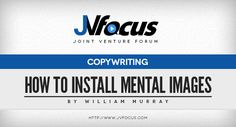 Realise the power of installing mental images when selling your products or services...  #Cashvertising #JVFocus