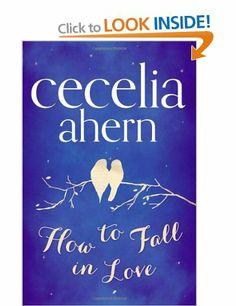 How to Fall in Love: Amazon.co.uk: Cecelia Ahern: Books