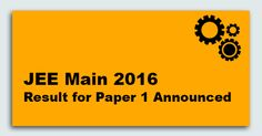 JEE Main Results for 2016 have been announced. Go through the post and check your result.