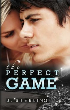 The Perfect Game by J. Sterling a steamy and amazing new adult romance