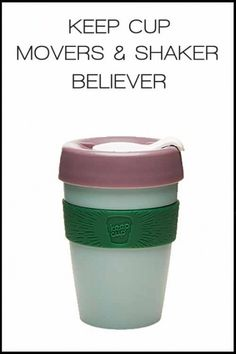 KEEP CUP MOVERS & SHAKERS BELIEVER | OttenCoffee - Mesin Kopi , Coffee Grinder , Barista Tools , Kopi Indonesia