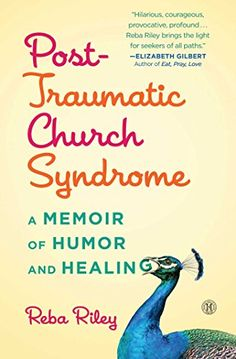 Post-Traumatic Church Syndrome: A Memoir of Humor and Healing by Reba Riley http://www.amazon.com/dp/B00VBW3P44/ref=cm_sw_r_pi_dp_rH8Zvb0V3P4DC