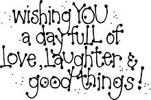 Wishing you a day full of...