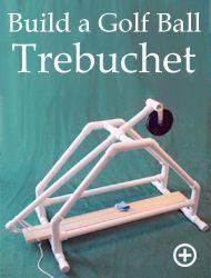 Build a Golf Ball Trebuchet