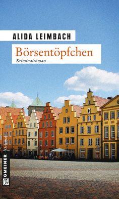 """""""Börsentöpfchen"""" von Alida Leimbach (Gmeiner-Verlag) ist ein herrlich unaufgeregter, aber dennoch sehr spannender Regionalkrimi.  http://www.deepground.de/book-review/alida-leimbach-boersentoepfchen/"""