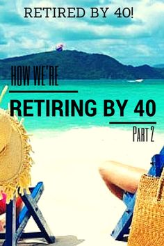Think you can't retire early?  Then read this! How to Retire by 40 - Part 2 - Retired By 40! http://www.retiredby40blog.com/2014/09/22/retire-40-part-2/