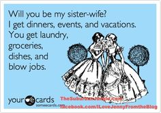 sounds fair to me...    Will You be My Sister Wife : Ecard of the Week