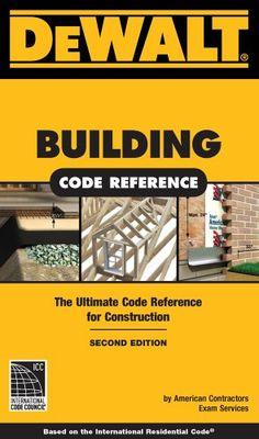 DEWALT Building Code Reference (Dewalt Trade Reference Series) - http://www.books-howto.com/dewalt-building-code-reference-dewalt-trade-reference-series/
