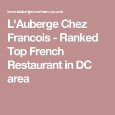 L'Auberge Chez Francois - Ranked Top French Restaurant in DC area