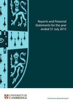 Annual Report 2015 University of Cambridge - Reports and Financial Statements for the year ended 31 July 2015