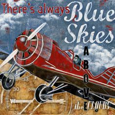 there's always blue skies above the clouds... vintage airplane wall art.