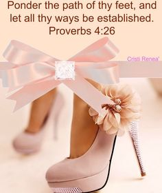 Ponder the path of thy feet and let all thy ways be established - Proverbs Biblical Quotes, Scripture Quotes, Bible Scriptures, Virtuous Woman, Godly Woman, Daughters Of The King, Daughter Of God, Christian Women, Christian Quotes