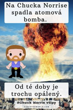 Na Chucka Norrise spadla atomová bomba. Od té doby je trochu opálený. Vtipy s Chuckem Norrisem Famous Movie Quotes, Albert Einstein Quotes, Jim Carrey, Strong Women Quotes, Chuck Norris, Historical Quotes, Funny Movies, Disney Quotes, Mean Girls
