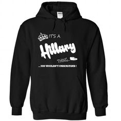 its a Hillary Thing You Wouldnt Understand  T Shirt, Ho - #boyfriend shirt #sweatshirt makeover. GET YOURS => https://www.sunfrog.com/LifeStyle/its-a-Hillary-Thing-You-Wouldnt-Understand-T-Shirt-Hoodie-Hoodies-1575-Black-Hoodie.html?68278
