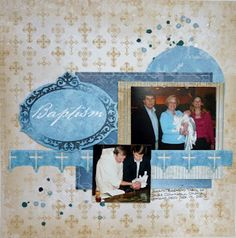 Siehled With A Kiss: Beautiful baptism layout using Faith paper line.