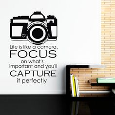 Wall Decal Quote LIfe Is Like A Camera Focus On by FabWallDecals