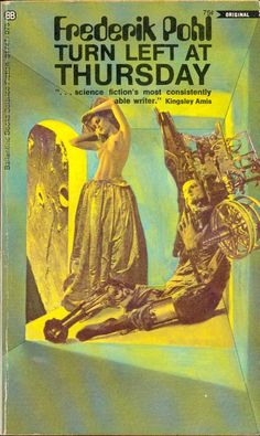 Cover for the 1969 edition of Turn Left at Thursday (1961), Frederik Pohl)