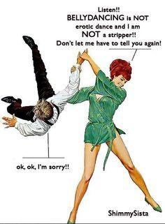 Bellydancing is not erotic dance.