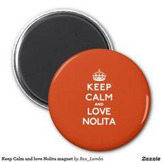 Keep Calm and love Nolita magnet