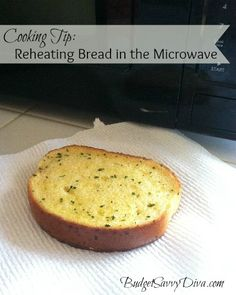 Cooking Tip: Reheating Bread in the Microwave