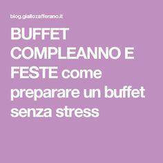 BUFFET COMPLEANNO E FESTE come preparare un buffet senza stress