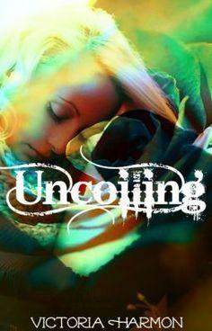 Uncoiling - VictoriaHarmon