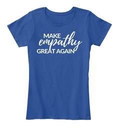 Make Empathy Great Again  Deep Royal  Women's T-Shirt Front